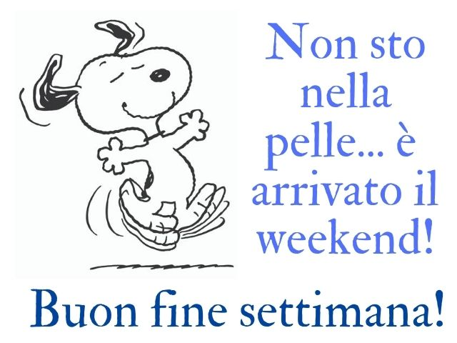 buon weekend amici