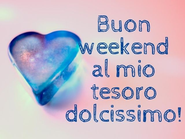 buon weekend amore