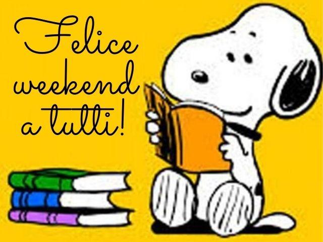 felice weekend a tutti