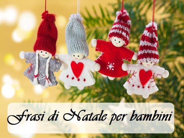 Per Fare Gli Auguri Di Natale.Frasi Di Natale Per Bambini 105 Modi Per Fare Gli Auguri Di Buone Feste Ai Piu Piccoli Aforismi E Citazioni