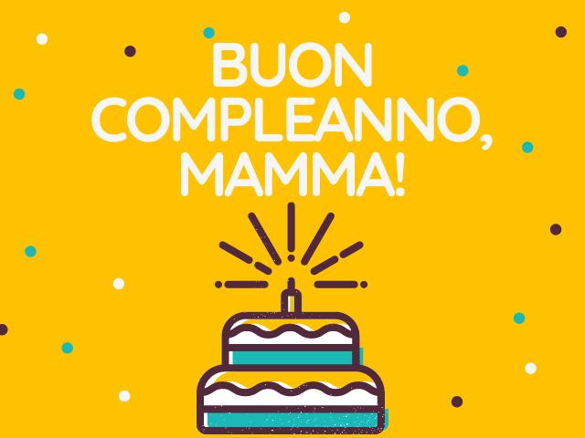 auguri buon compleanno mamma