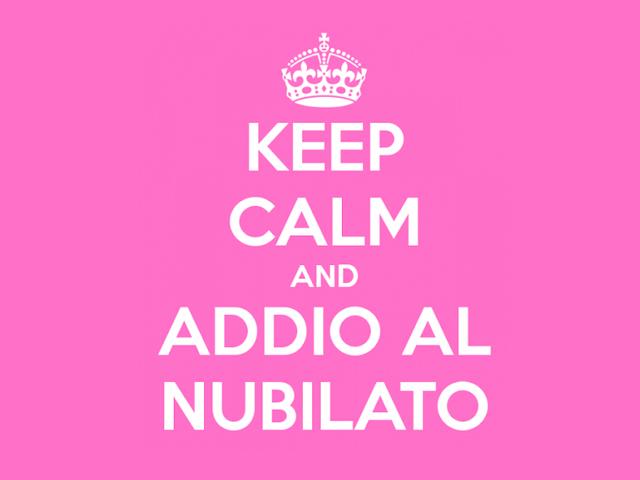 Keep Calm and Addio al Nubilato